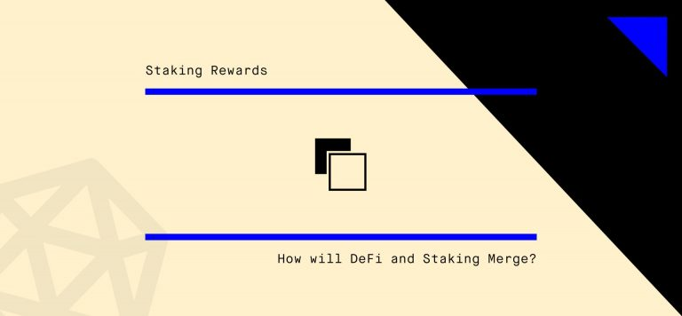 How will DeFi and Staking Merge?