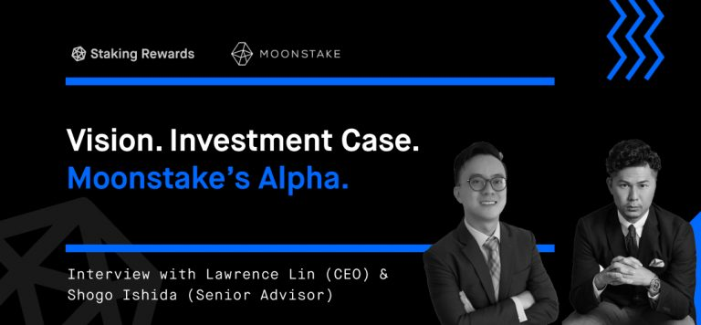 Interview with Moonstake: Vision – Investment Case – Moonstake's Alpha